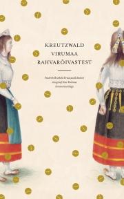 """""""Kreutzwald Virumaa rahvarõivastest"""" esitlused Virumaal"""