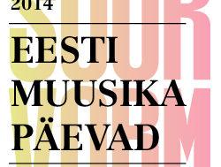 Festivali-Eesti-Muusika-Päevad-piletid-jõudsid-Piletilevisse.jpg
