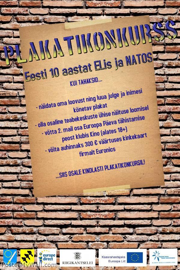 """Algas plakatikonkurss """"Eesti 10 aastat ELis ja NATOs"""""""