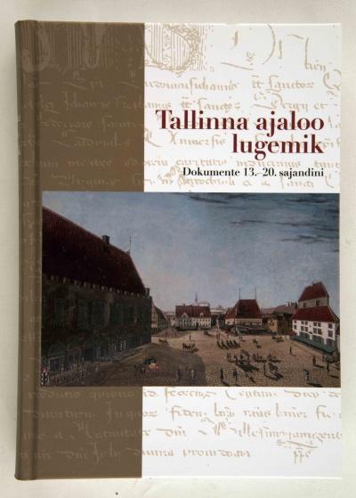 Tallinna Linnaarhiiv avaldas esindusliku dokumentide kogumiku